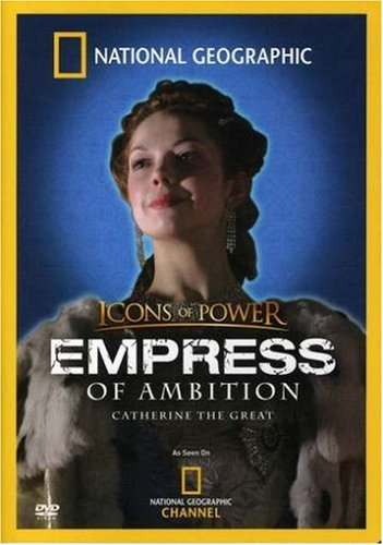 National Geographic: Icons of Power - Empress of Ambition, Catherine the Great