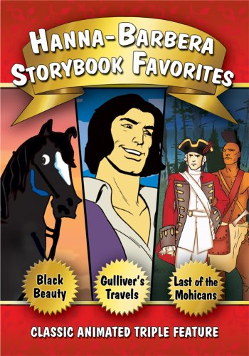 Hanna-Barbera Storybook Favorites (Black Beauty / Gulliver's Travels / The Last of the Mohicans)
