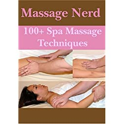 Massage Nerd: 100+ Spa Massage Techniques