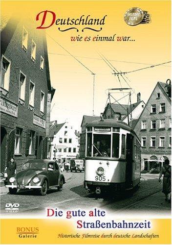 Die gute alte Strassenbahnzeit