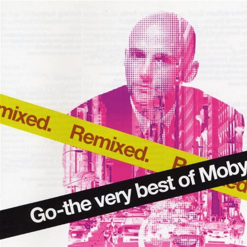 Moby - Go: The Very Best of Moby Remixed - Zortam Music