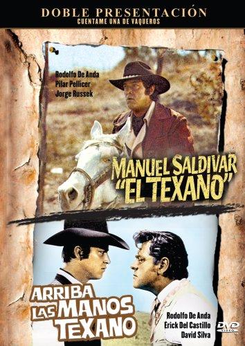 Arriba Las Manos Texano/Manuel Saldivar, El Texano