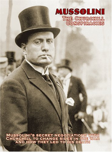 Mussolini: The Churchill Conspiracies