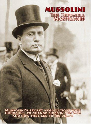 Mussolini: The Churchill Conspiracies
