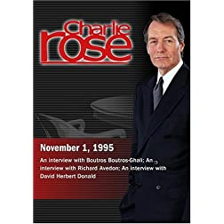 Charlie Rose with Boutros Boutros-Ghali; Richard Avedon; David Herbert Donald (November 1, 1995)