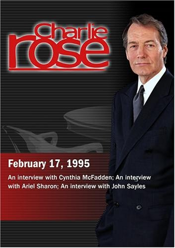 Charlie Rose with Cynthia McFadden; Ariel Sharon; John Sayles (February 17, 1995)