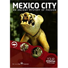 Mexico City: An Ancient Mystery of Passion: Interactive Travel Guide