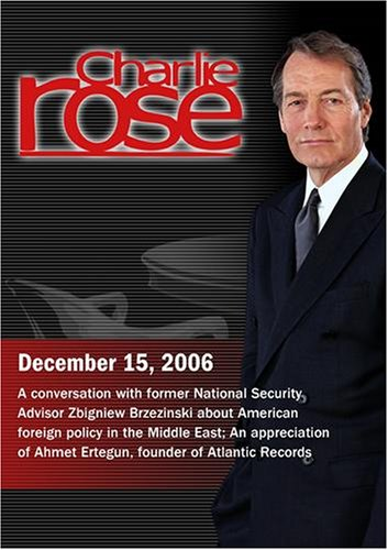 Charlie Rose with Zbigniew Brzezinski; Ahmet Ertegun (December 15, 2006)