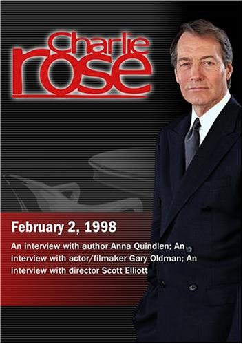 Charlie Rose with Anna Quindlen; Gary Oldman; Scott Elliott (February 2, 1998)
