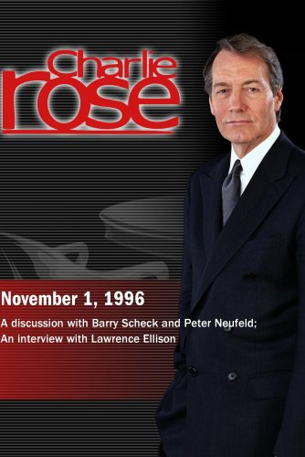 Charlie Rose with Barry Scheck & Peter Neufeld; Lawrence Ellison (November 1, 1996)