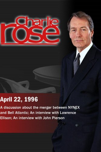 Charlie Rose with Ivan Seidenberg & Raymond Smith; Lawrence Ellison; John Pierson (April 22, 1996)