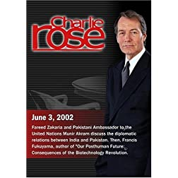 Charlie Rose with Fareed Zakaria & Munir Akram; Francis Fukuyama & Gregory Stock; Reynolds Price (June 3, 2002)