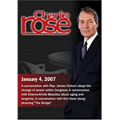 Charlie Rose with Rep. James Clyburn; Etienne-Emile Beaulieu; Eric Steel (January 4, 2007)