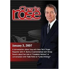Charlie Rose with John F. Burns; Hilary Swank; Todd Field (January 3, 2007)