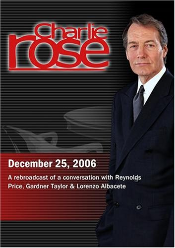 Charlie Rose with Reynolds Price, Gardner Taylor & Lorenzo Albacete (December 25, 2006)