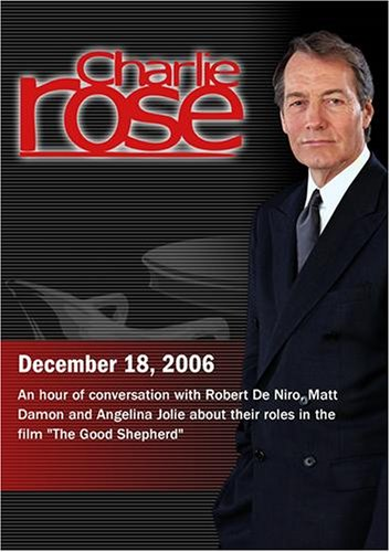 Charlie Rose with Robert De Niro, Matt Damon, and Angelina Jolie (December 18, 2006)