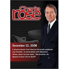 Charlie Rose with Lisa Randall; E.O. Wilson (December 12, 2006)