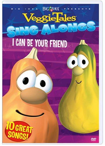 Veggie Tales Sing Alongs: I Can Be Your Friend
