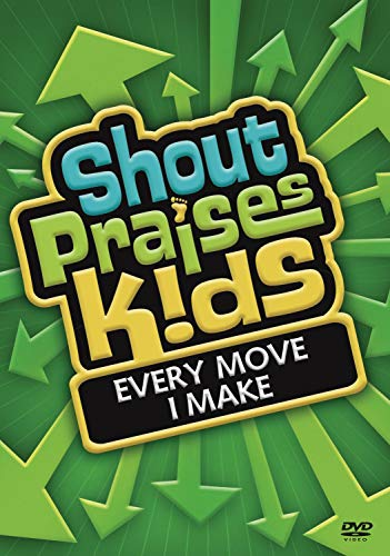 Shout Praises!: Kids Every Move I Make