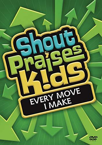 Shout Praises!: Kids Every Move I Make