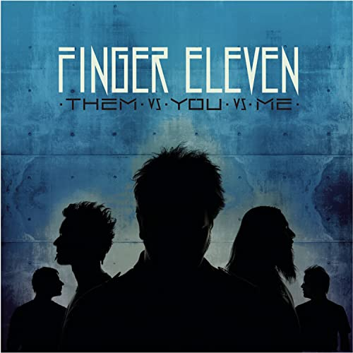 FINGER ELEVEN - Them vs. Me vs. You - Zortam Music