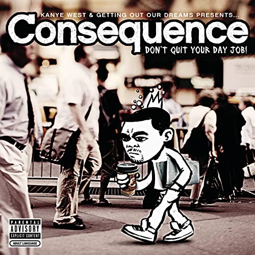 Don't Quit Your Day Job - Consequence