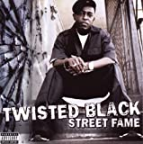 Twisted Black / Street Fame