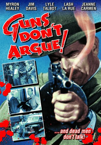Guns Don't Argue!