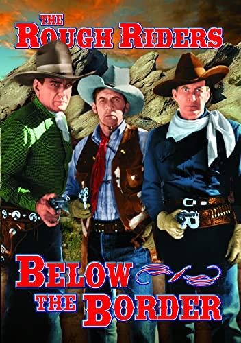 Rough Riders: Below the Border