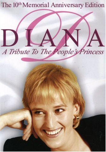Diana (A Tribute To The People's Princess)