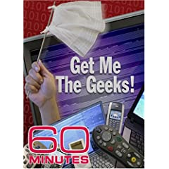 60 Minutes - Get Me the Geeks! (January 28, 2007)