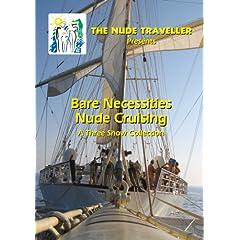 The Nude Traveller Bare Necessities Nude Cruising Episode Set