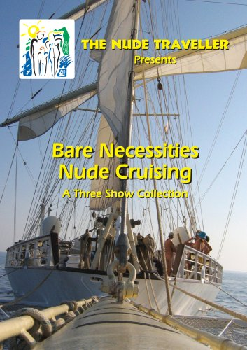 The Nude Traveller Bare Necessities Nude Cruising Episode Set