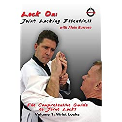 Lock On: Joint Locking Essentials Volume 1: Wrist Locks with Alain Burrese