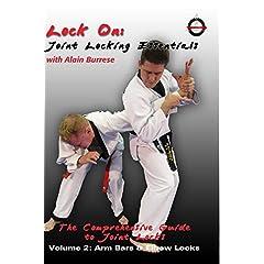 Lock On: Joint Locking Essentials Volume 2: Arm Bars & Elbow Locks with Alain Burrese
