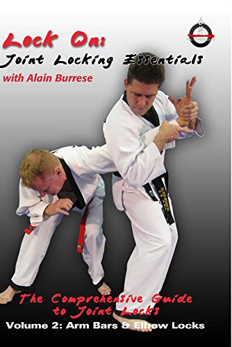 Lock On: Joint Locking Essentials Volume 2: Arm Bars & Elbow Locks with Alain Burrese