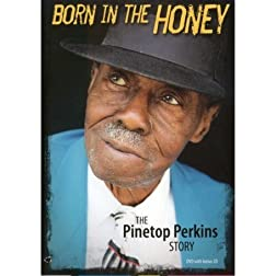 Born in the Honey - The Pinetop Perkins Story