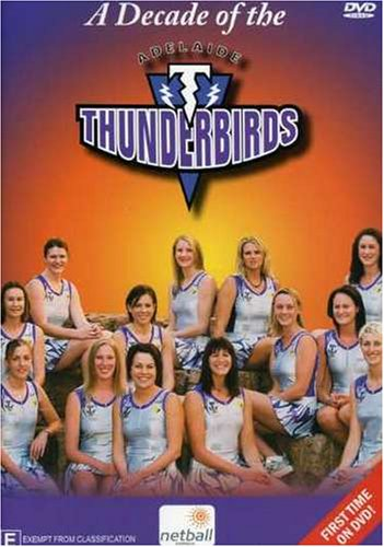 A Decade of the Adelaide Thunderbirds