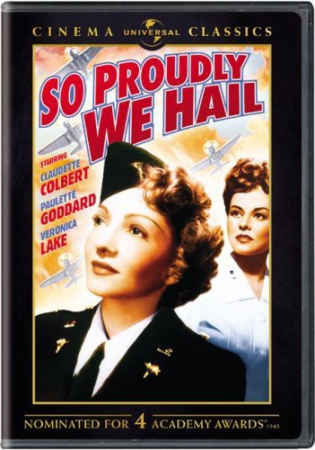 So Proudly We Hail (Universal Cinema Classics)