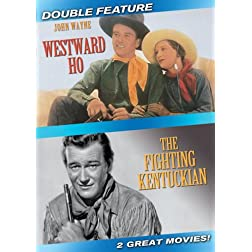 Westward Ho/The Fighting Kentuckian