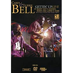 Gettin' Up: Carey & Lurrie Bell Live at Buddy Guy's Legends, Rosa's, and Lurrie's Home