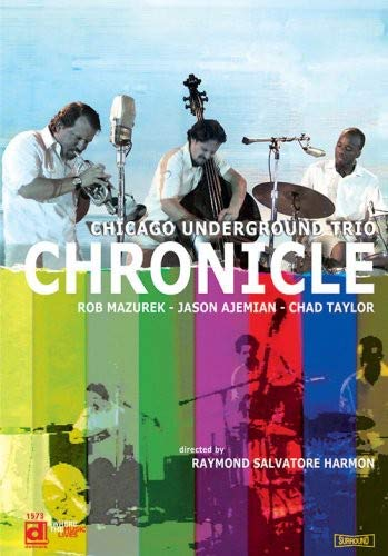 Chicago Underground Trio: Chronicle