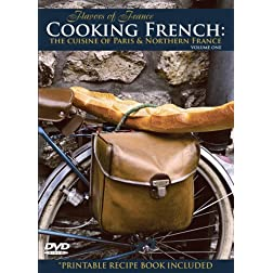 Cooking French: The Cuisine of Paris and Northern France