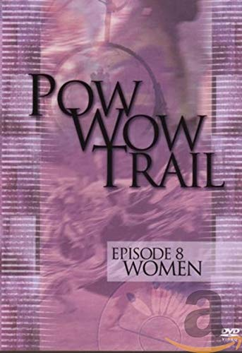Pow Wow Trial, Vol. 8: Women