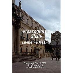Mezzogiorno - Sicily: Living with Etna