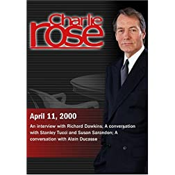 Charlie Rose with Richard Dawkins; Stanley Tucci; Susan Sarandon; Alain Ducasse (April 11, 2000)