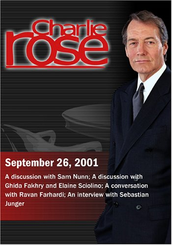 Charlie Rose with Sam Nunn; with Ghida Fakhry and Elaine Sciolino; with Ravan Farhardi; with Sebastian Junger. (September 26, 2001)
