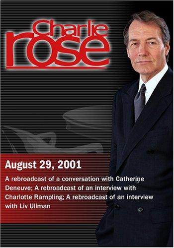 Charlie Rose with Catherine Deneuve; with Charlotte Rampling; with Liv Ullman. (August 30, 2001)