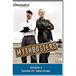 MythBusters Season 3 - Episode 26: Salsa Escape