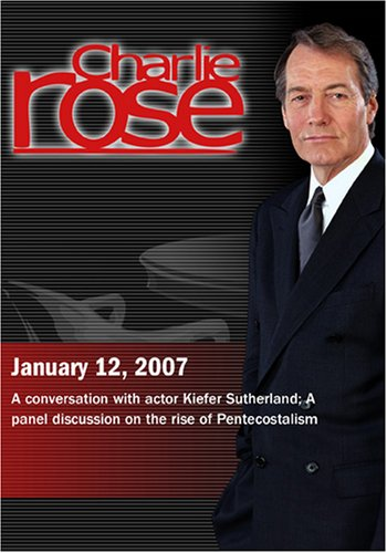 Charlie Rose with Kiefer Sutherland; David Gonzalez, Richard Rodriguez & Dale Irvin (January 12, 2007)